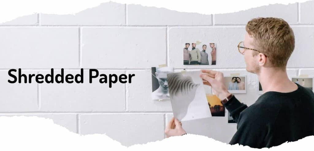 Shedded Paper